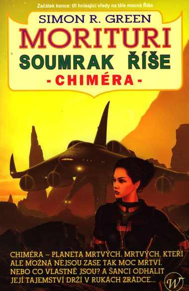 Morituri: Soumrak říše - Chiméra - Simon R. Green
