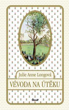 Vévoda na útěku - Julie Anne Longová