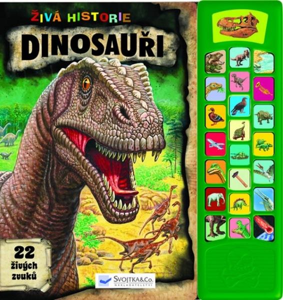 Živá historie Dinosauři 22 živých zvuků