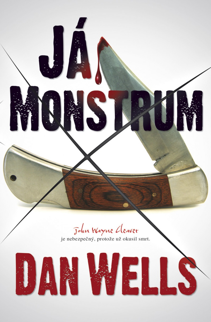 Já, monstrum - Dan Wells