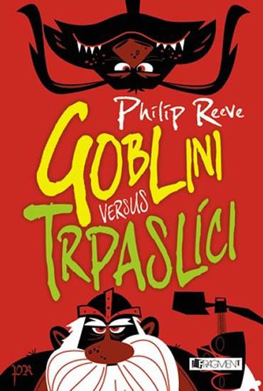 Goblin versus Trpaslíci - Philip Reeve