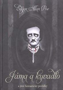 Jáma a kyvadlo a jiné fantastické povídky - Edgar Allan Poe