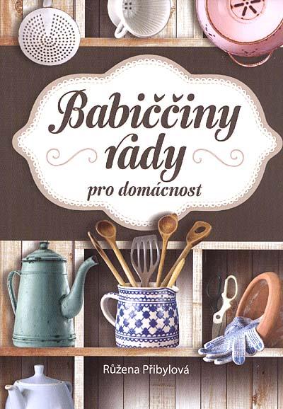 Babiččiny rady pro domácnost - Růžena Přibylová