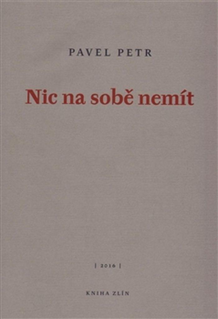 Nic na sobě nemít - Pavel Petr