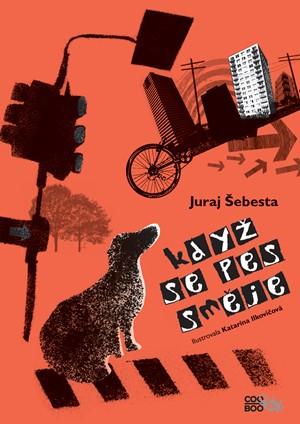 Když se pes směje - Juraj Šebesta