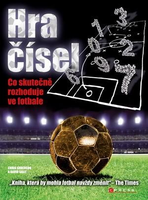 Hra čísel - Co skutečně rozhoduje ve fotbale - Chris  Anderson, David Sally