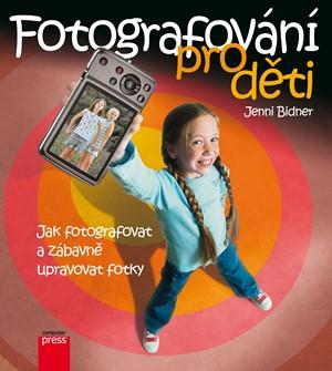 Fotografování pro děti - Jenni Bidner