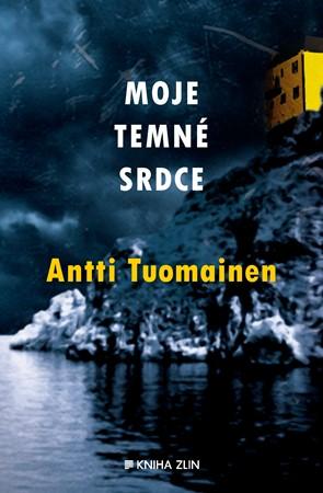 Moje temné srdce - Antti Tuomainen