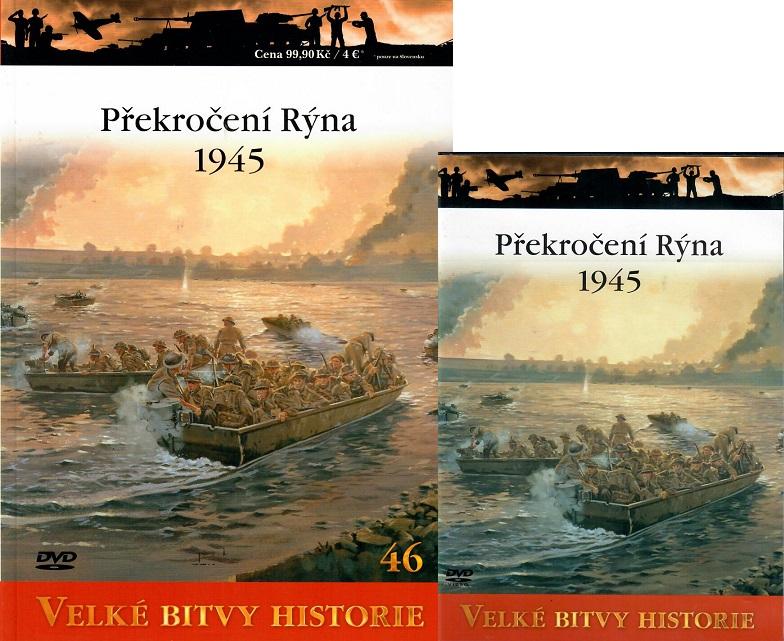 Velké bitvy historie 46 - Překročení Rýna 1945 ( Časopis + DVD )