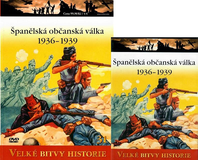 Velké bitvy historie 31 - Španělská občanská válka 1936 - 1939 ( Časopis + DVD )