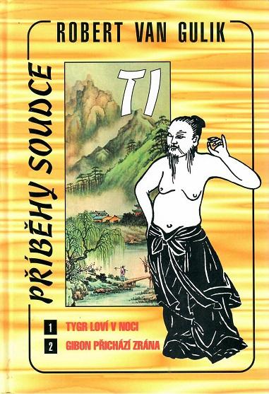 Příběhy soudce Ti: 1. Tygr loví v noci, 2. Gibon přichází z rána - Robert Van Gulik ( bazarové zboží )