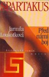 Spartakus: před námi boj - Jarmila Loukotková ( bazarové zboží )