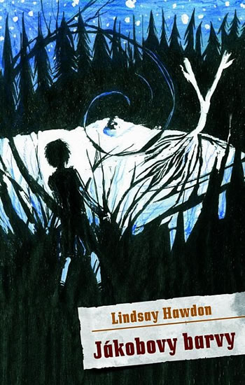 Jákobovy barvy - Lindsay Hawdon