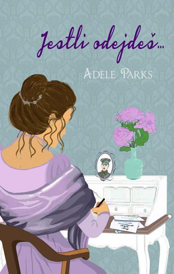 Jestli odejdeš ... - Adele Parks