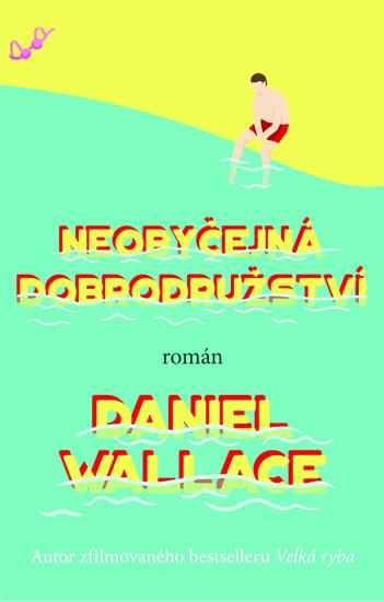 Neobyčejná dobrodružství - Daniel Wallace