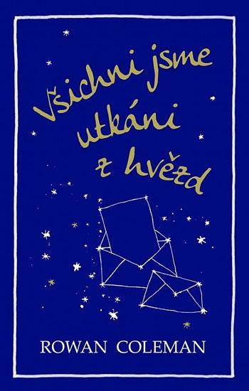 Všichni jsme utkáni z hvězd - Rowan Coleman