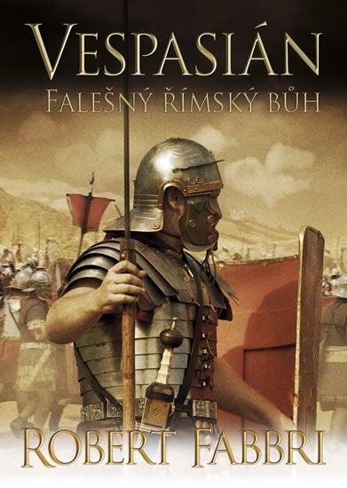 Vespasián Falešný římský bůh - Robert Fabbr