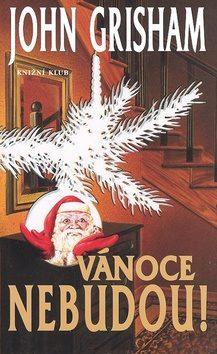 Vánoce nebudou - John Grisham - bazarové zboží