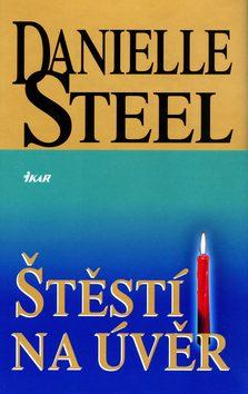 Štěstí na úvěr - Danielle Steel