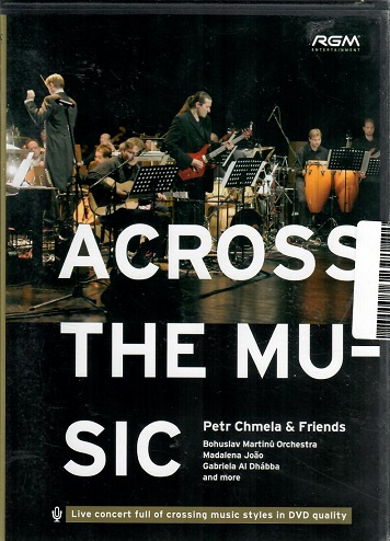 Across the mu-sic ( Petr Chmela & friends ) - DVD