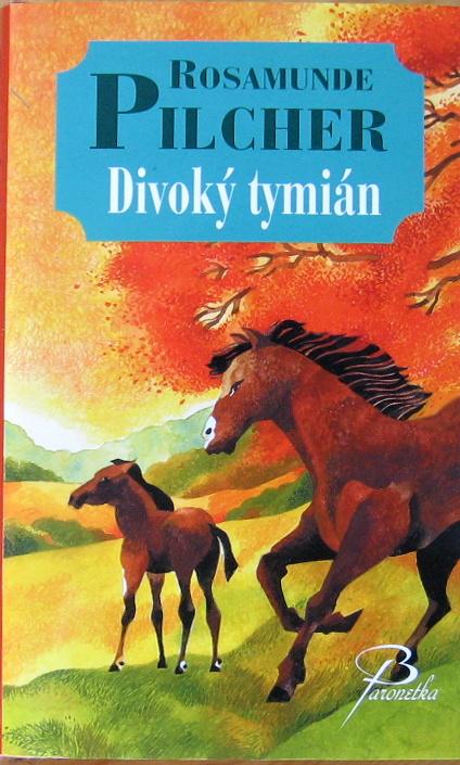 Divoký tymián - Rosamunde Pilcher - bazarové zboží