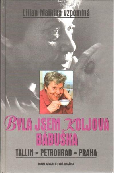 Byla jsem Koljova bábuška - Lilian Malkina