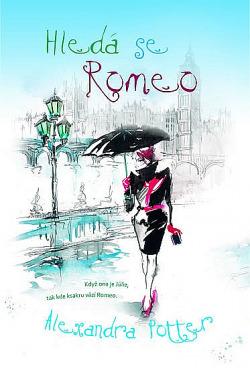 Hledá se Romeo - Alexandra Potter
