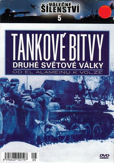 Válečné šílenství 5 - Tankové bitvy druhé světové války od EL Alameinu k Volze - poš DVD