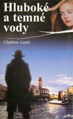 Hluboké a temné vody - Charlotte Lamb