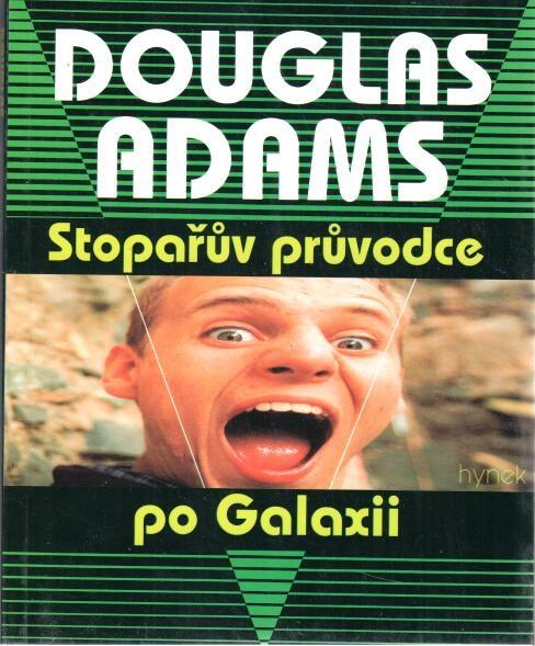 Stopařův průvodce po Galaxii - Douglas Adams