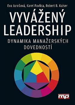 Vyvážený leadership - Pavel Pavlica,Eva Jarošová, Robert B. Kaiser