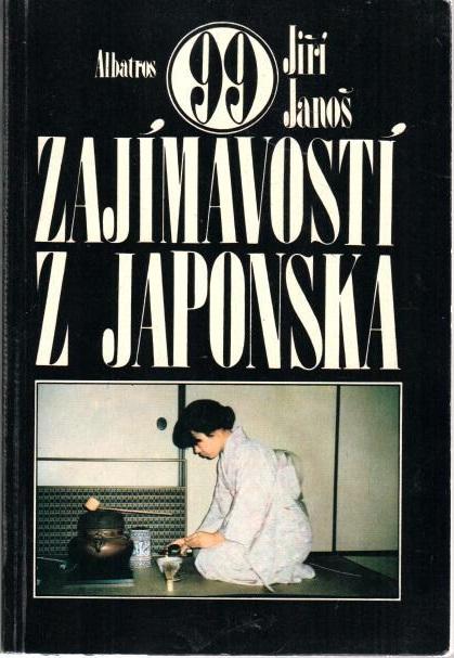 99 zajímavostí z Japonska - Jiří Janoš - bazarové zboží