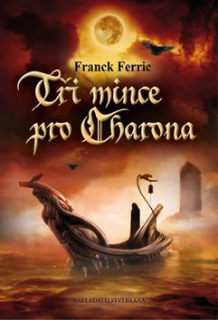Tři mince pro Charona - Franck Ferric