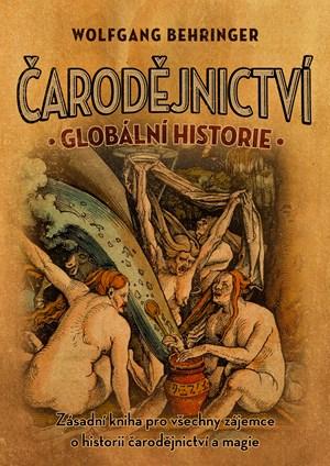 Čarodějnictví: globální historie - Wolfgang Behringer