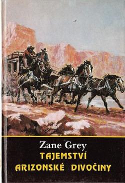 Tajemství arizonské divočiny - Zane Grey - bazarové zboží