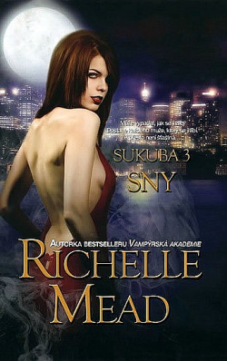 Sukuba 3 - Sny - Richelle Mead