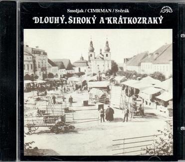 Dlouhý, Široký a krátkozraký - Smoljak/ CIMRMAN/ Svěrák - CD