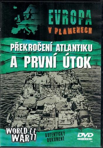 Evropa v plamenech: Překročení atlantiku a první útok ( plast ) DVD