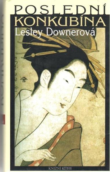 Poslední konkubína - Lesley Downerová - bazarové zboží