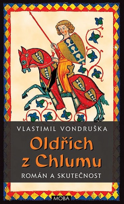 Oldřich z Chlumu - Vlastimil Vondruška