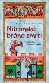 Nitranská brána smrti - Hříšní lidé Království českého - Vlastimil Vondruška