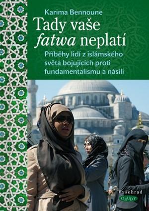Tady vaše fatwa neplatí - Karima Bennoune