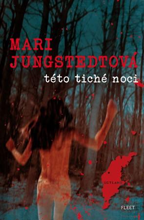 Této tiché noci - Mari Jungstedtová