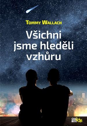 Všichni jsme hleděli vzhůru - Tommy Wallach