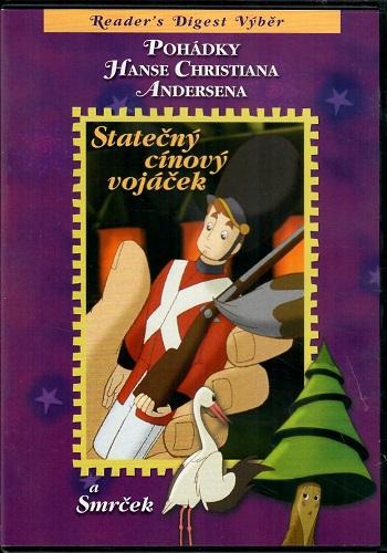 Pohádky H. CH. Andersena: Statečný cínový vojáček / Smrček ( plast ) DVD