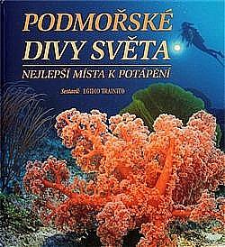 Podmořské divy světa -nejlepší místa k potápění -Egidio Trainito