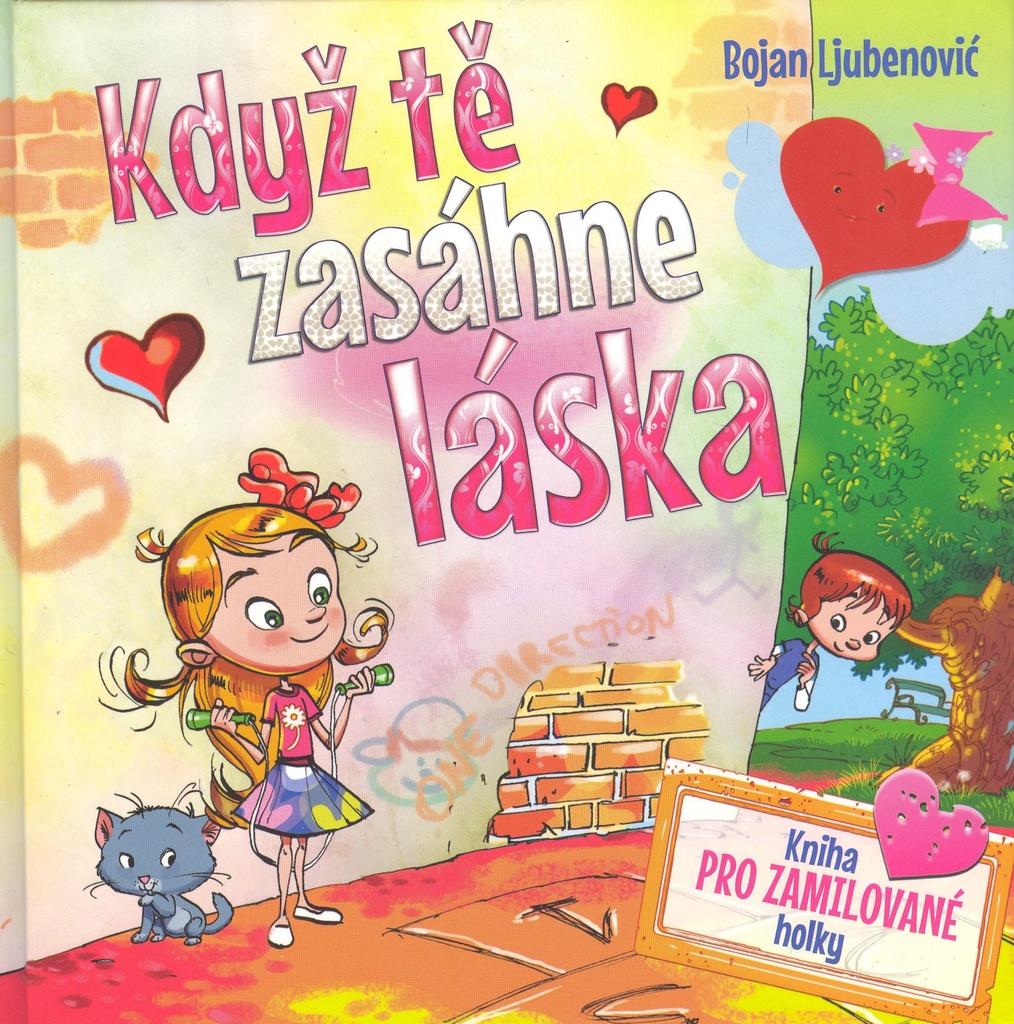 Když tě zasáhne láska - kniha pro zamilované holky -  Bojan Ljubenovič