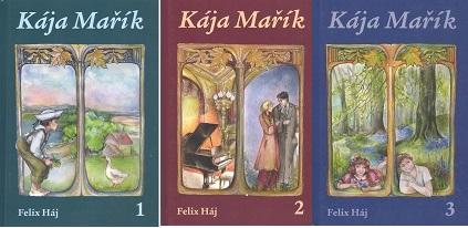 Kája Mařík 1,2,3 - Felix Háj - kolekce tří knih