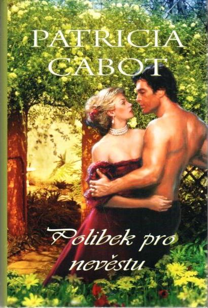 Polibek pro nevěstu - Patricia Cabot