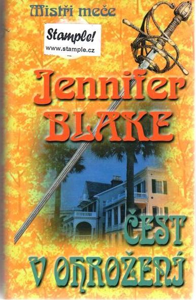 Čest v ohrožení - Jennifer Blake - bazarové zboží